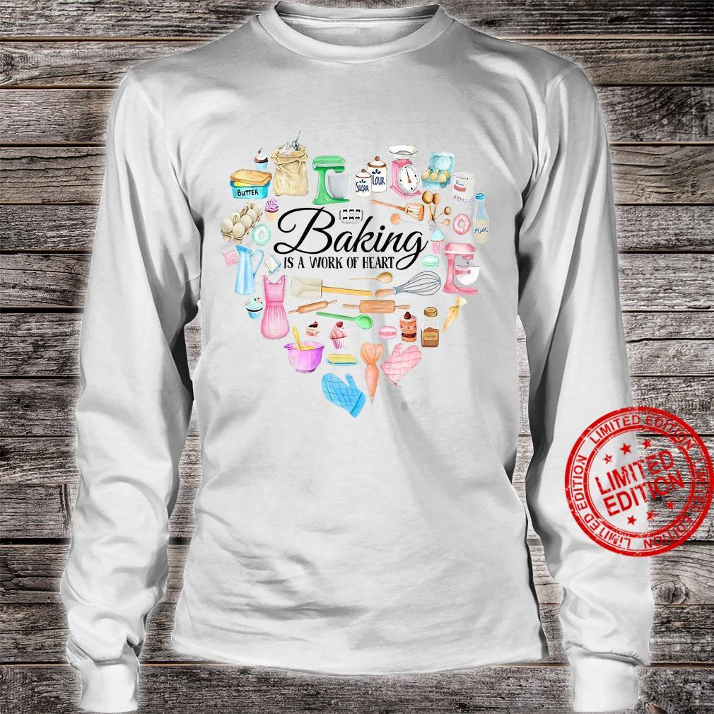 Baking Is A Work Of Heart shirt long sleeved