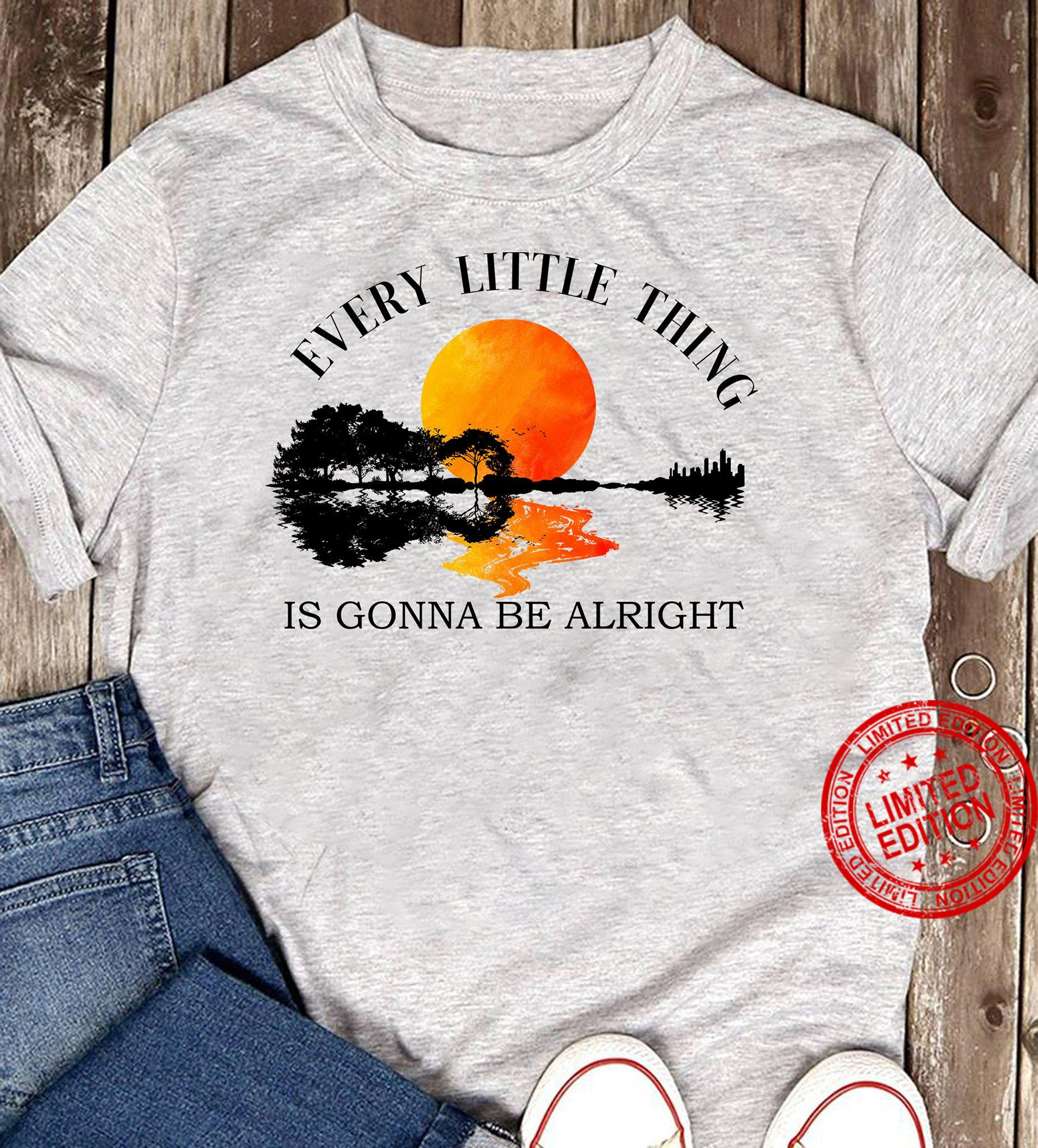 Guitar Every Little Thing Gonna Be Alright Shirt
