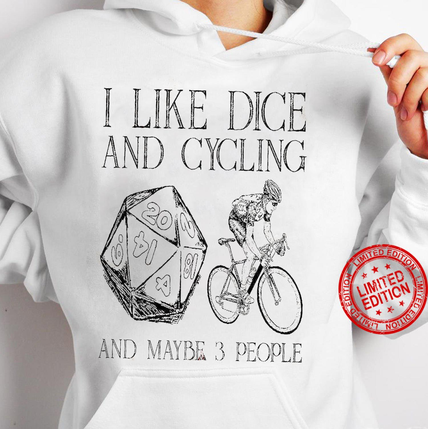 I Like Dice And Cycling And Maybe 3 People Shirt hoodie