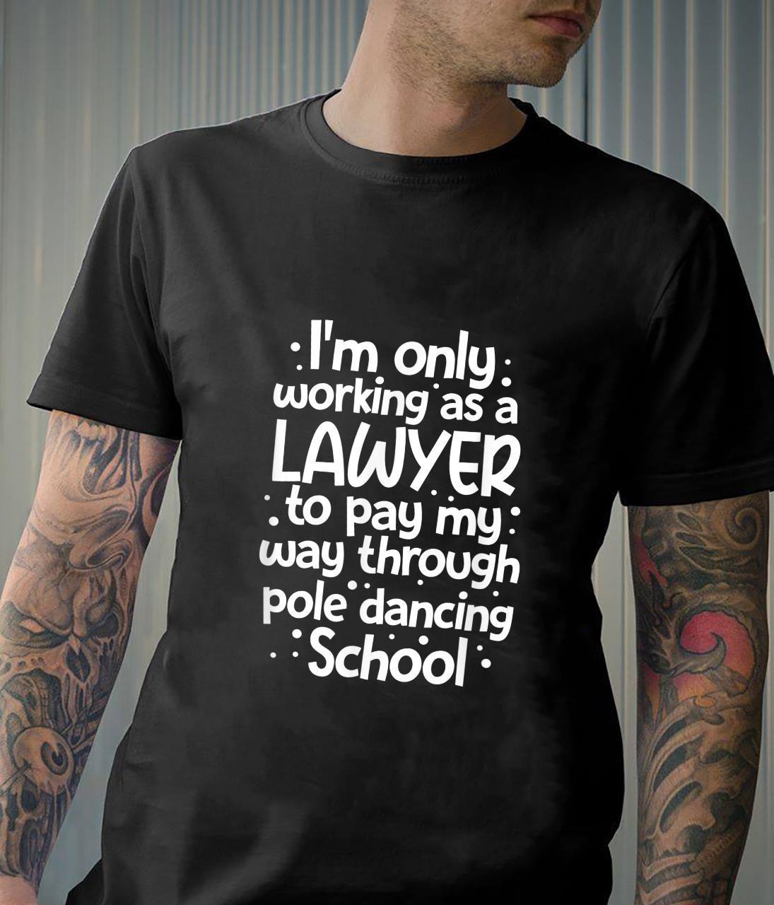 Lawyer Attorney Pole Dancing School Shirt
