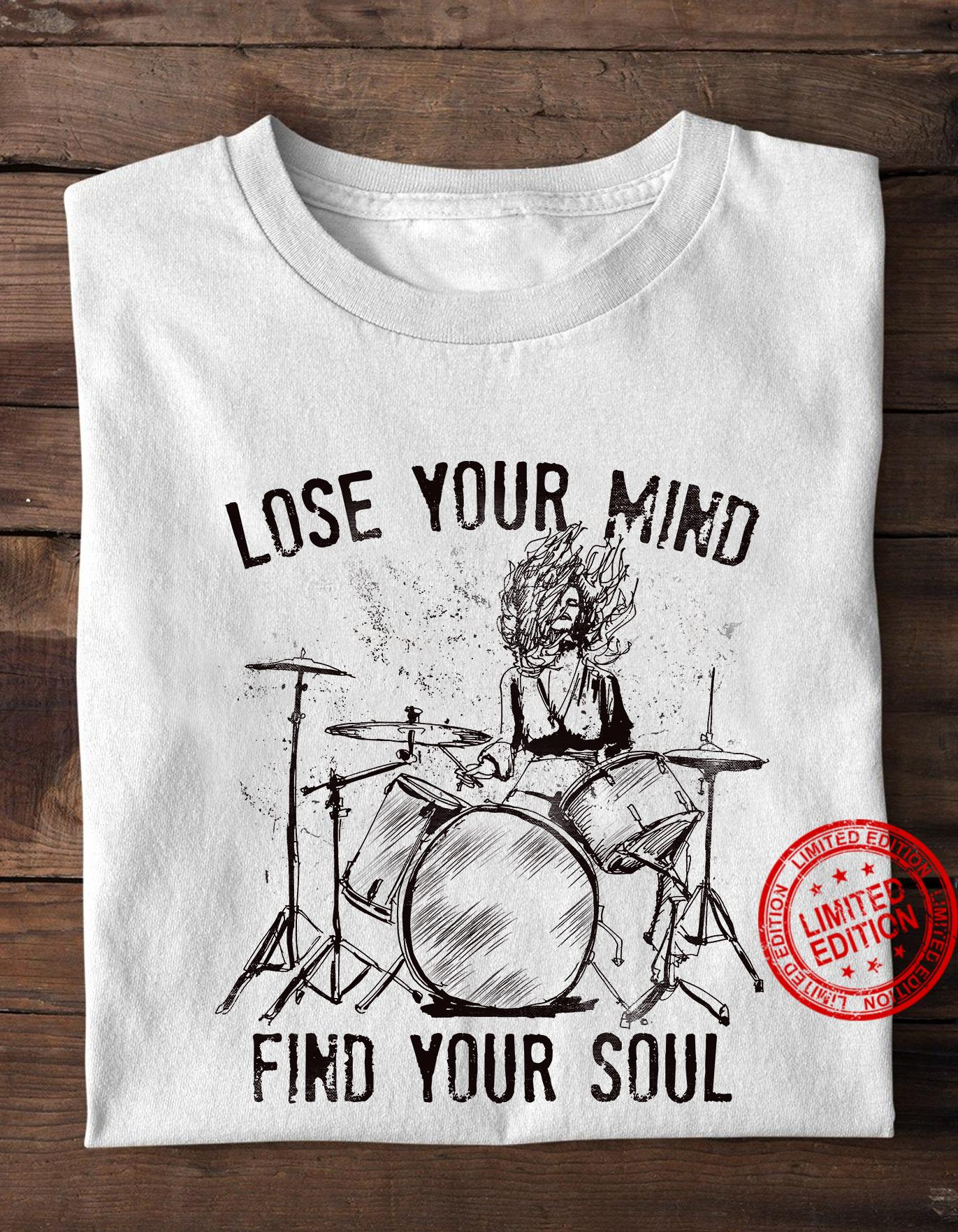 Lose Your Mind Find Your Soul Shirt