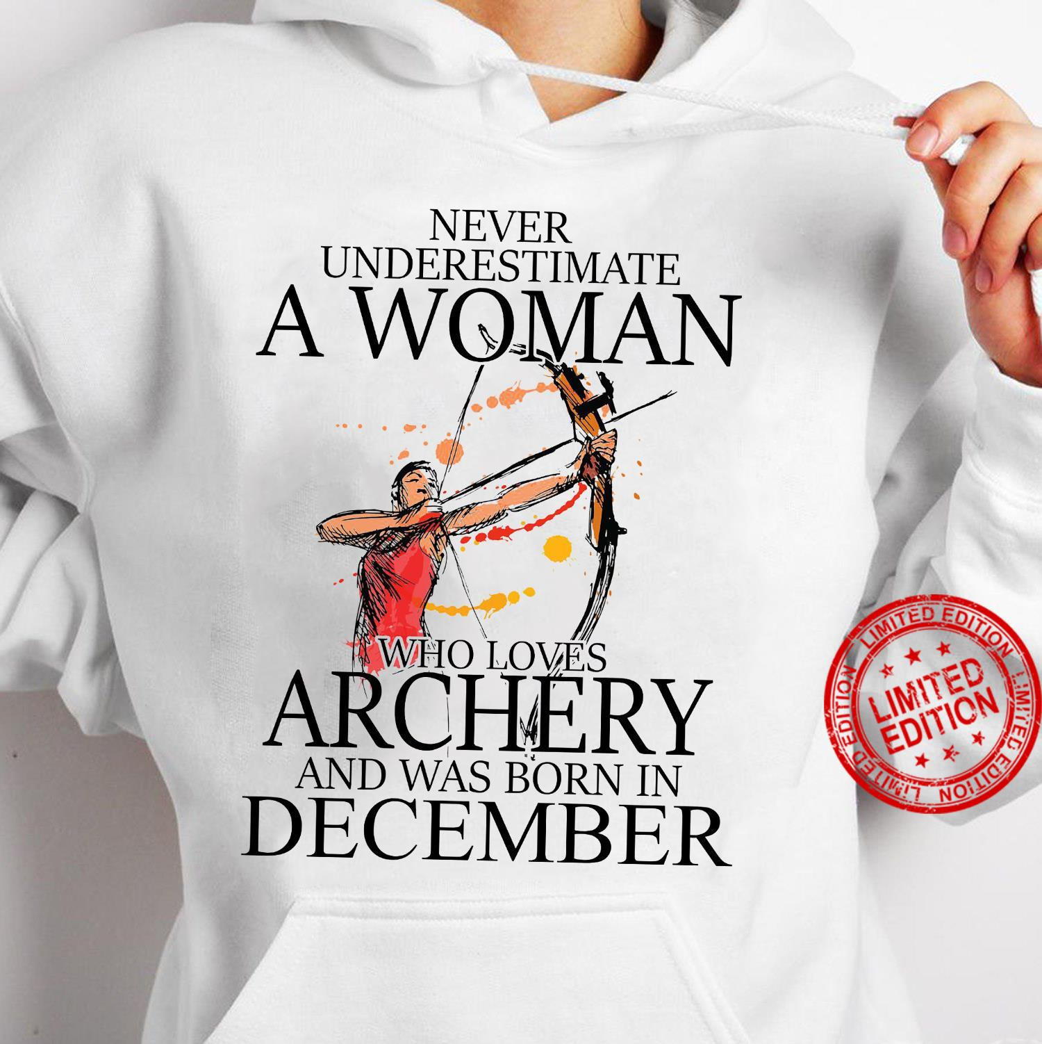 Never Underestimate A Woman Who Loves Archery And Was Born In December Shirt hoodie