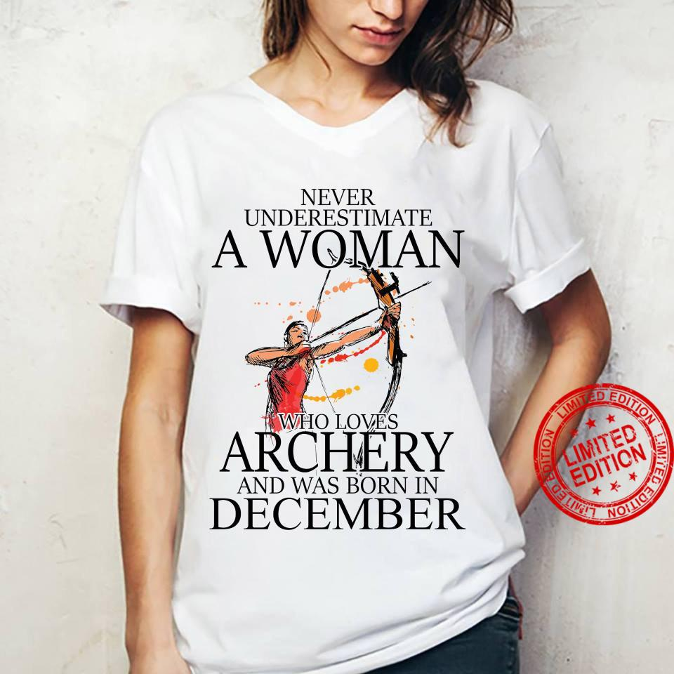 Never Underestimate A Woman Who Loves Archery And Was Born In December Shirt ladies tee