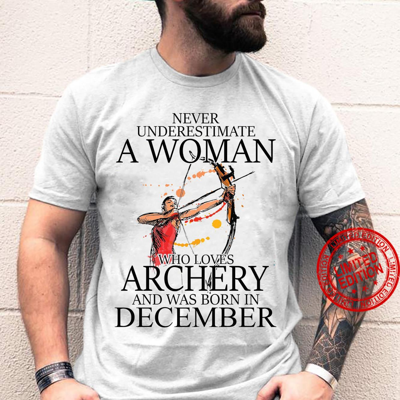 Never Underestimate A Woman Who Loves Archery And Was Born In December Shirt unisex