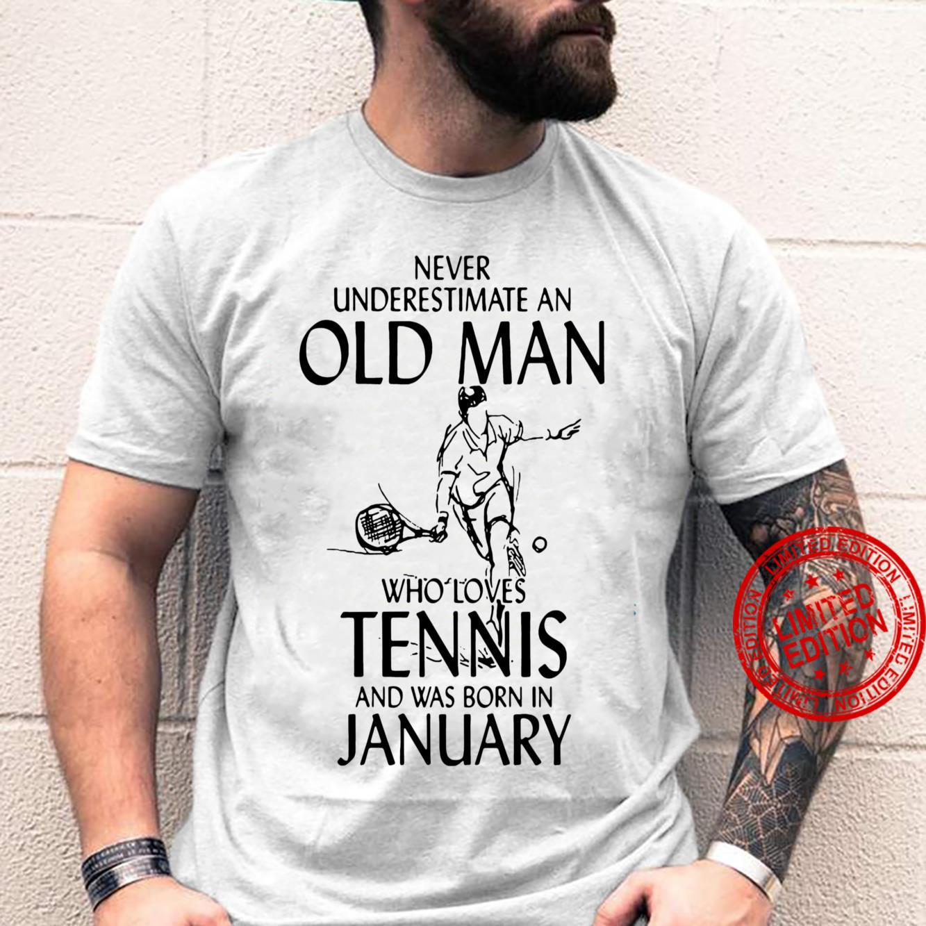 Never Underestimate An Old Man Who Loves Tennis And Was Born In January Shirt