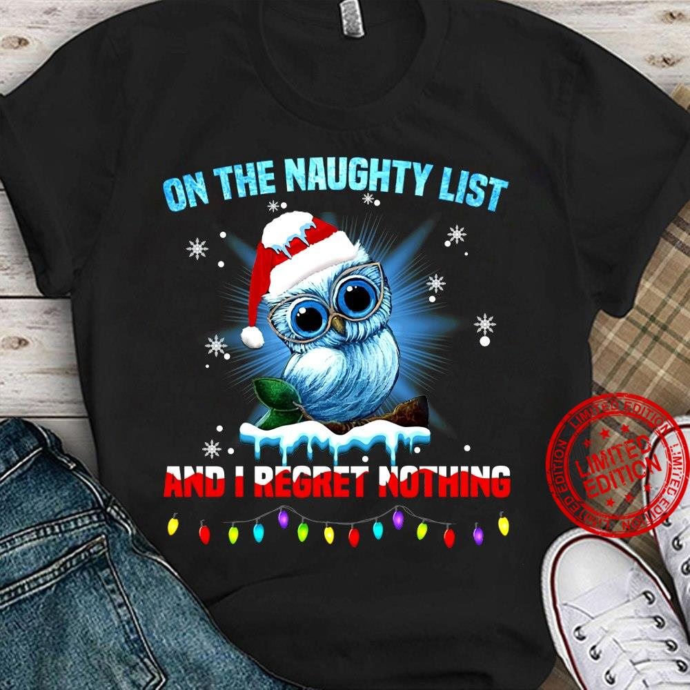 Owl On The Naughty List And I Regret Nothing Shirt