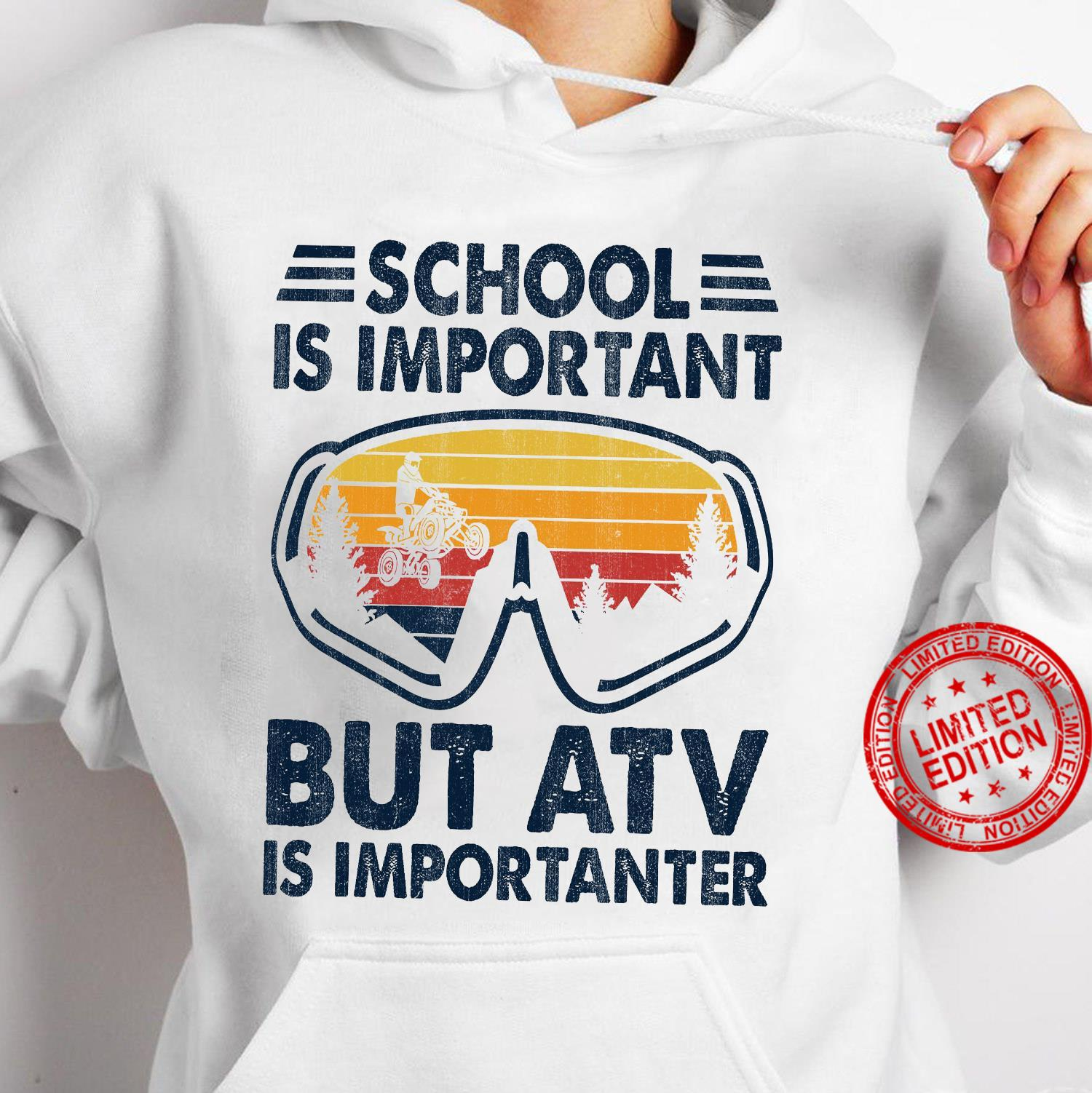 School Is Important But ATV Is Importanter Shirt hoodie
