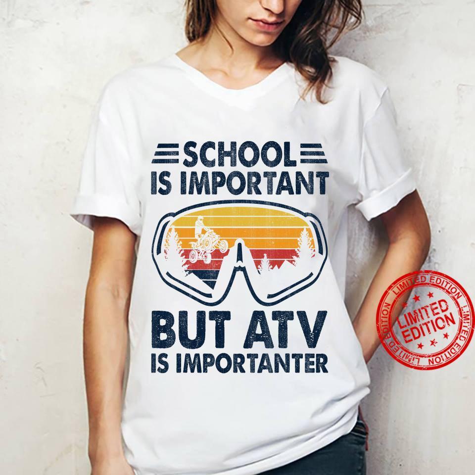 School Is Important But ATV Is Importanter Shirt ladies tee