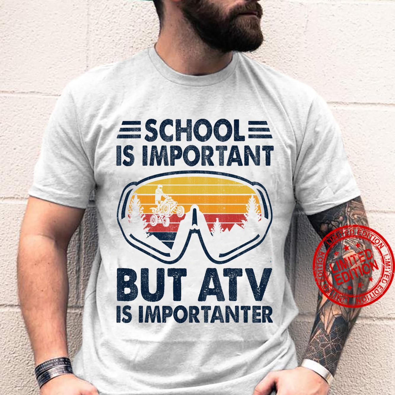 School Is Important But ATV Is Importanter Shirt unisex