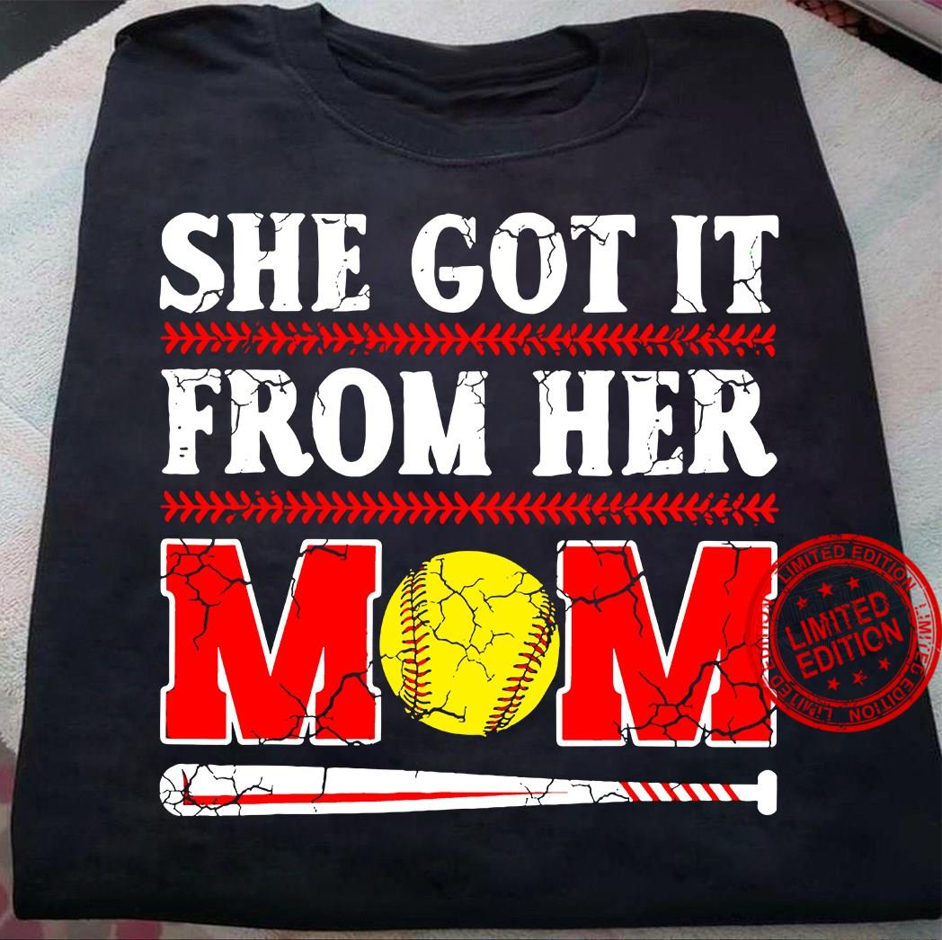 She Got It From Her Mom Shirt