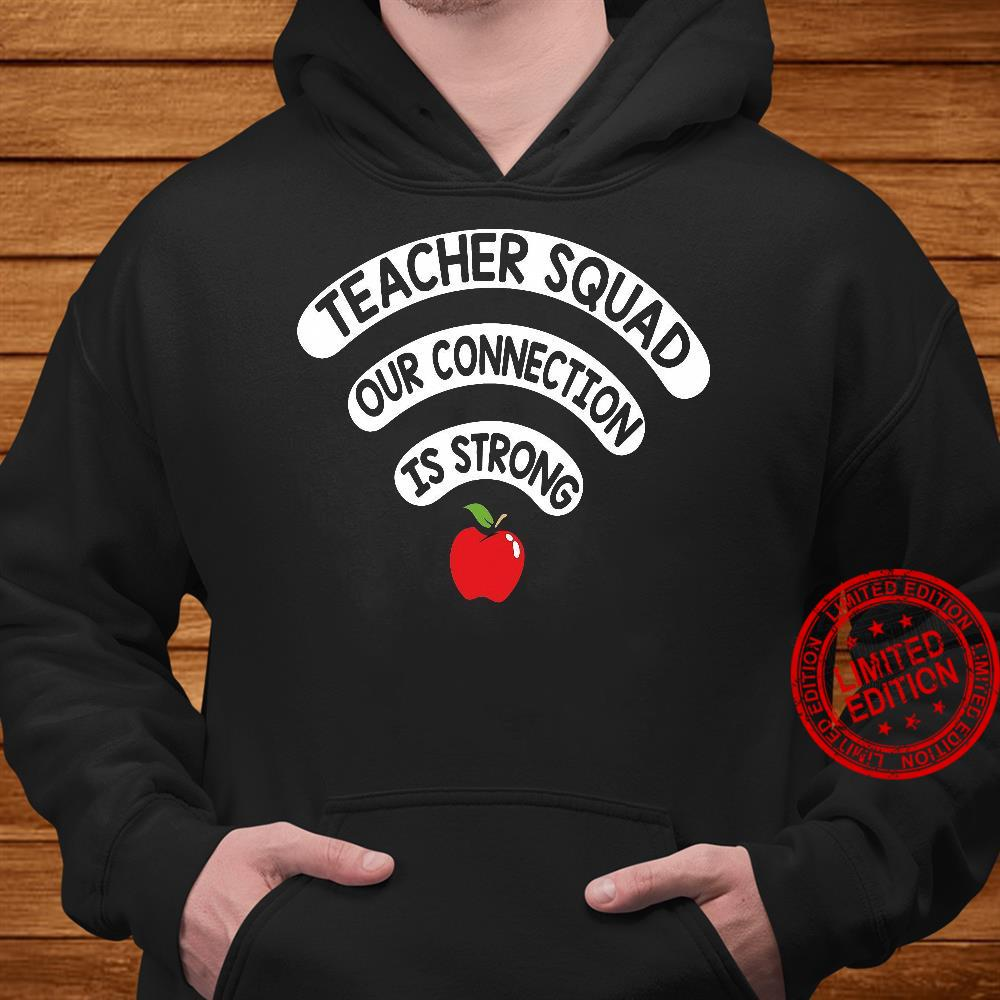Teacher Squad Our Connection Is Strong Shirt hoodie
