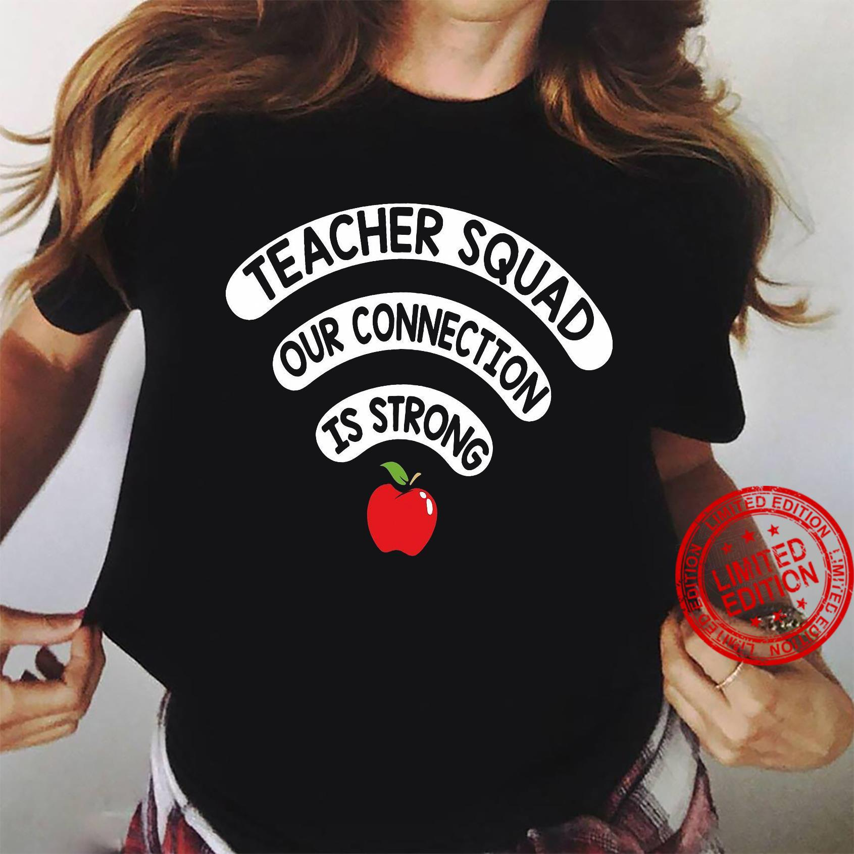 Teacher Squad Our Connection Is Strong Shirt ladies tee