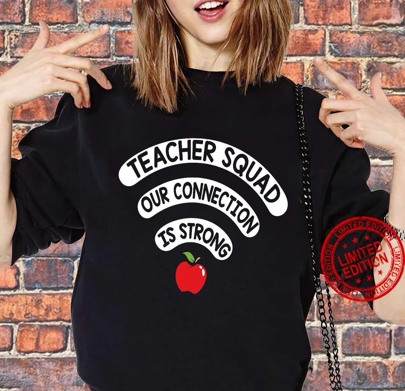 Teacher Squad Our Connection Is Strong Shirt sweater
