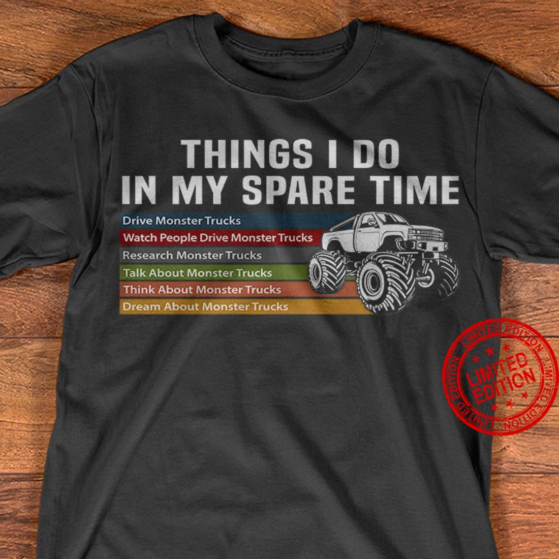 Things I Do In My Spare Time Drive Monster Trucks Shirt