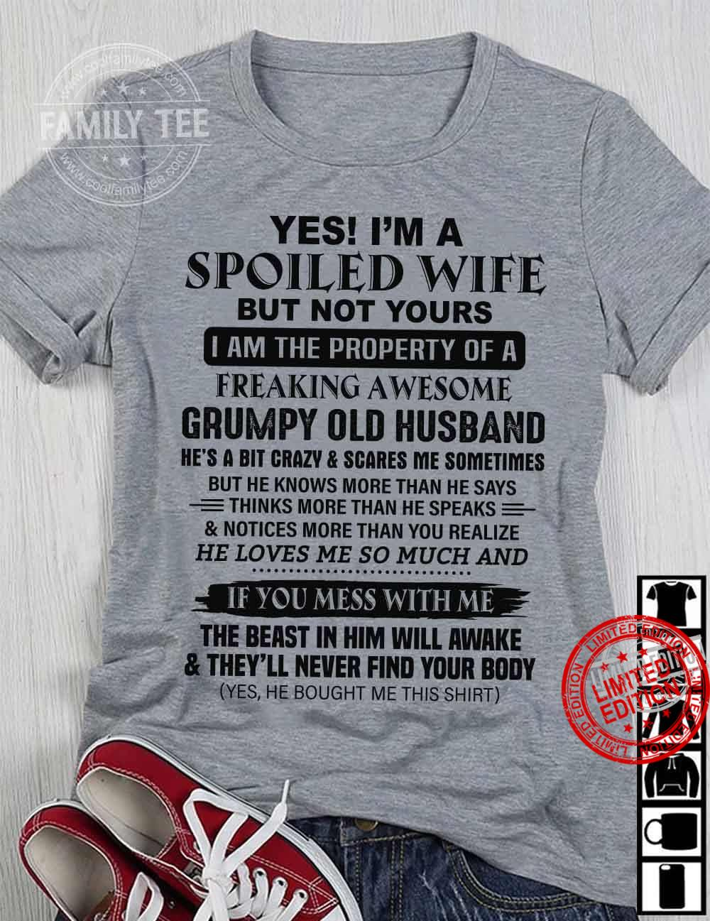 Yes I'm A Spoiled Wife But Not Yours I Am The Property Of A Freaking Awesome If You Mess With Me The Beast In Him Will Awake & They'll Never Find Your Body Shirt
