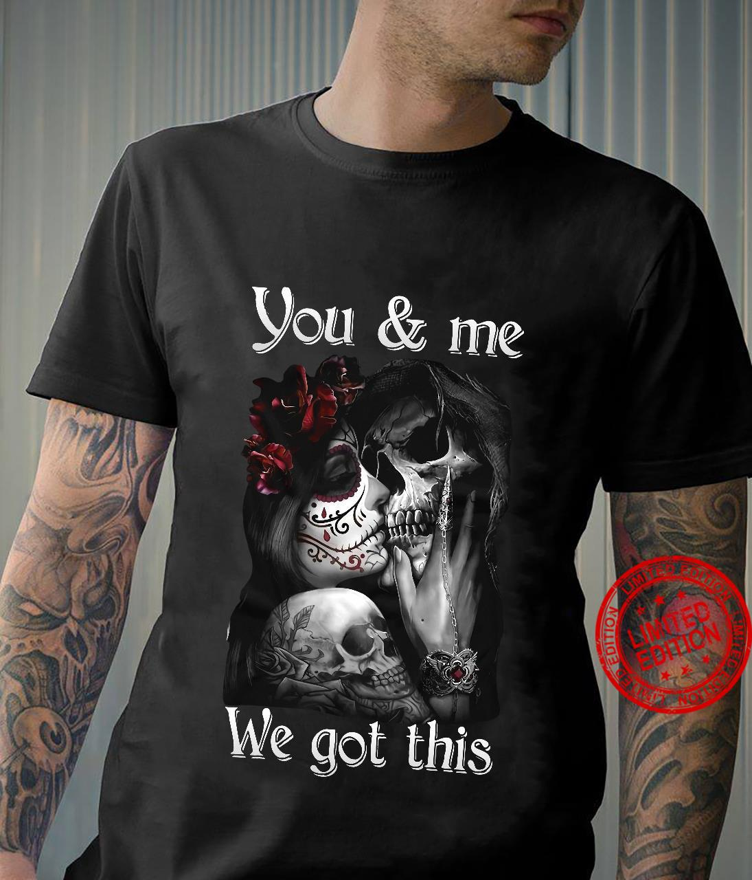 You & Me We Got This Skull Wife And Husband Shirt