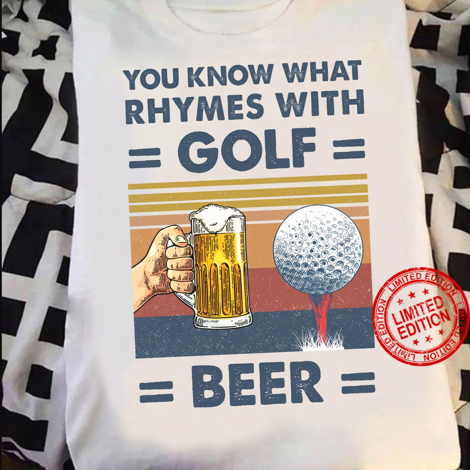 You Know What Rhymes With Golf Beer Shirt
