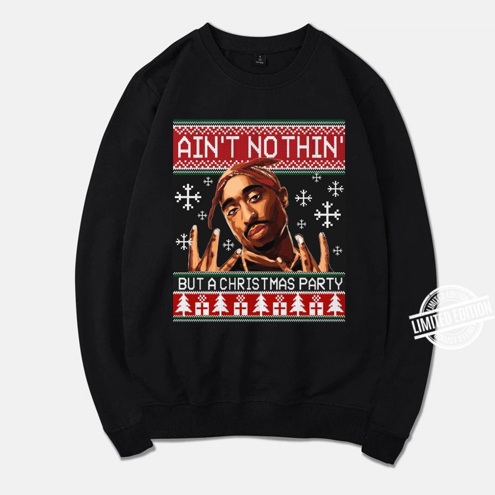 Ain't Nothin But A Christmas Party Shirt