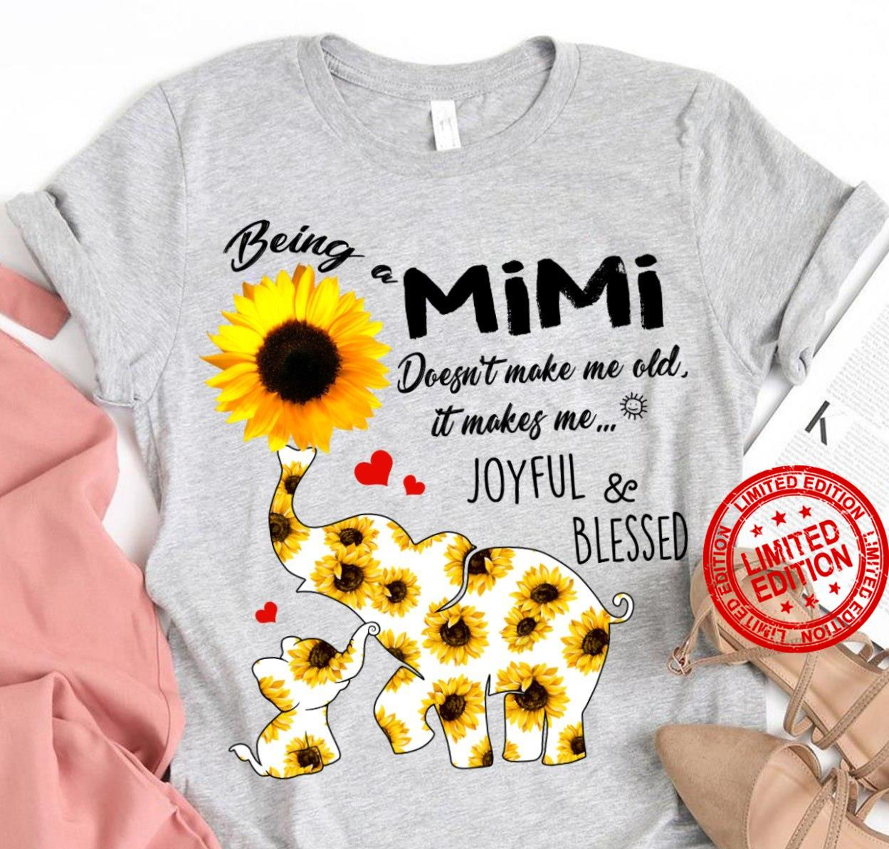 Being Mimi Doesn't Make Me Old Joyful & Blessed Shirt
