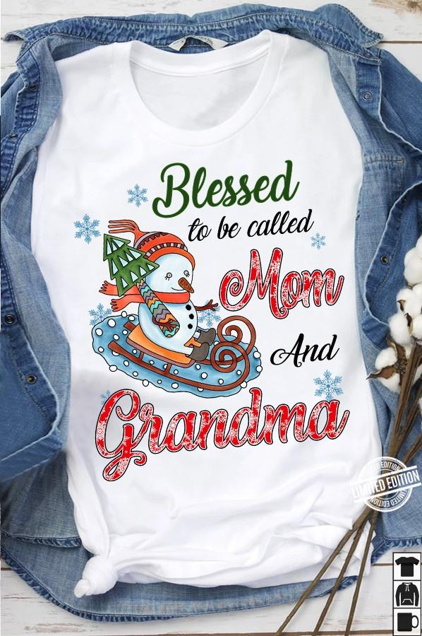 Blessed To Be Called Mom ANd Grandma Shirt