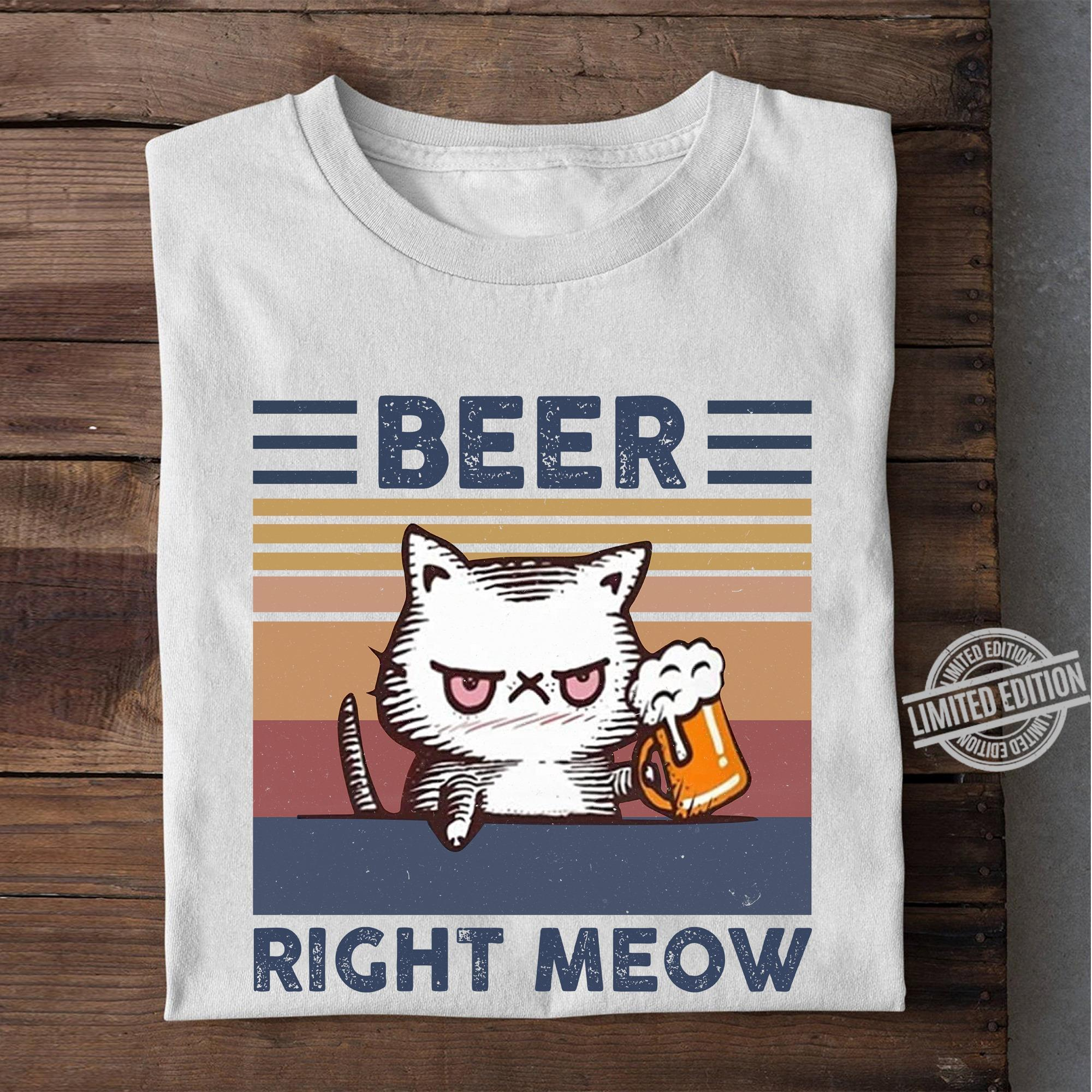 Cat Beer Right Meow Shirt