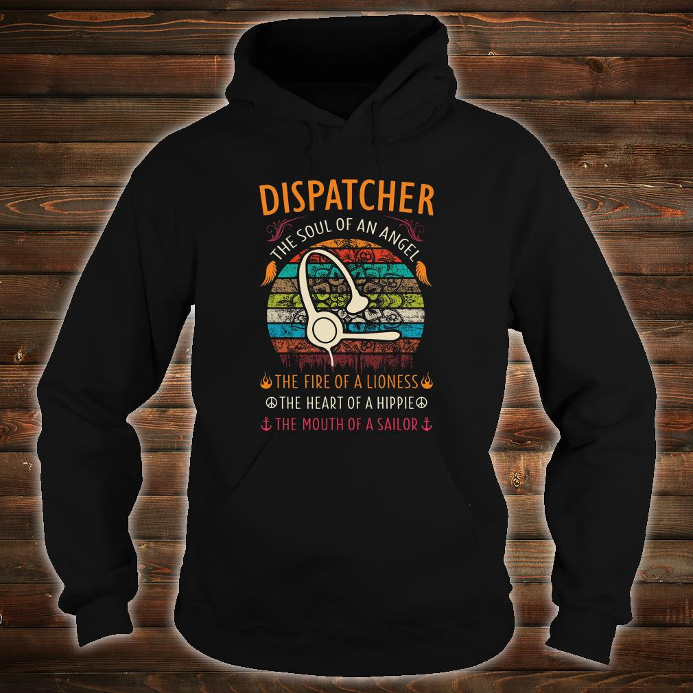 Dispatcher the soul of an angel the fire of a lioness the heart of a hippie shirt hoodie