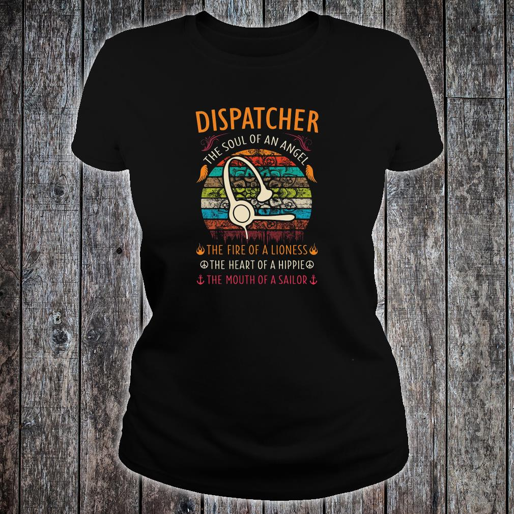 Dispatcher the soul of an angel the fire of a lioness the heart of a hippie shirt ladies tee