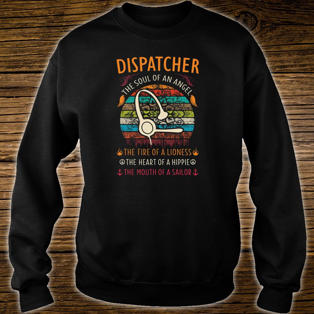 Dispatcher the soul of an angel the fire of a lioness the heart of a hippie shirt sweater