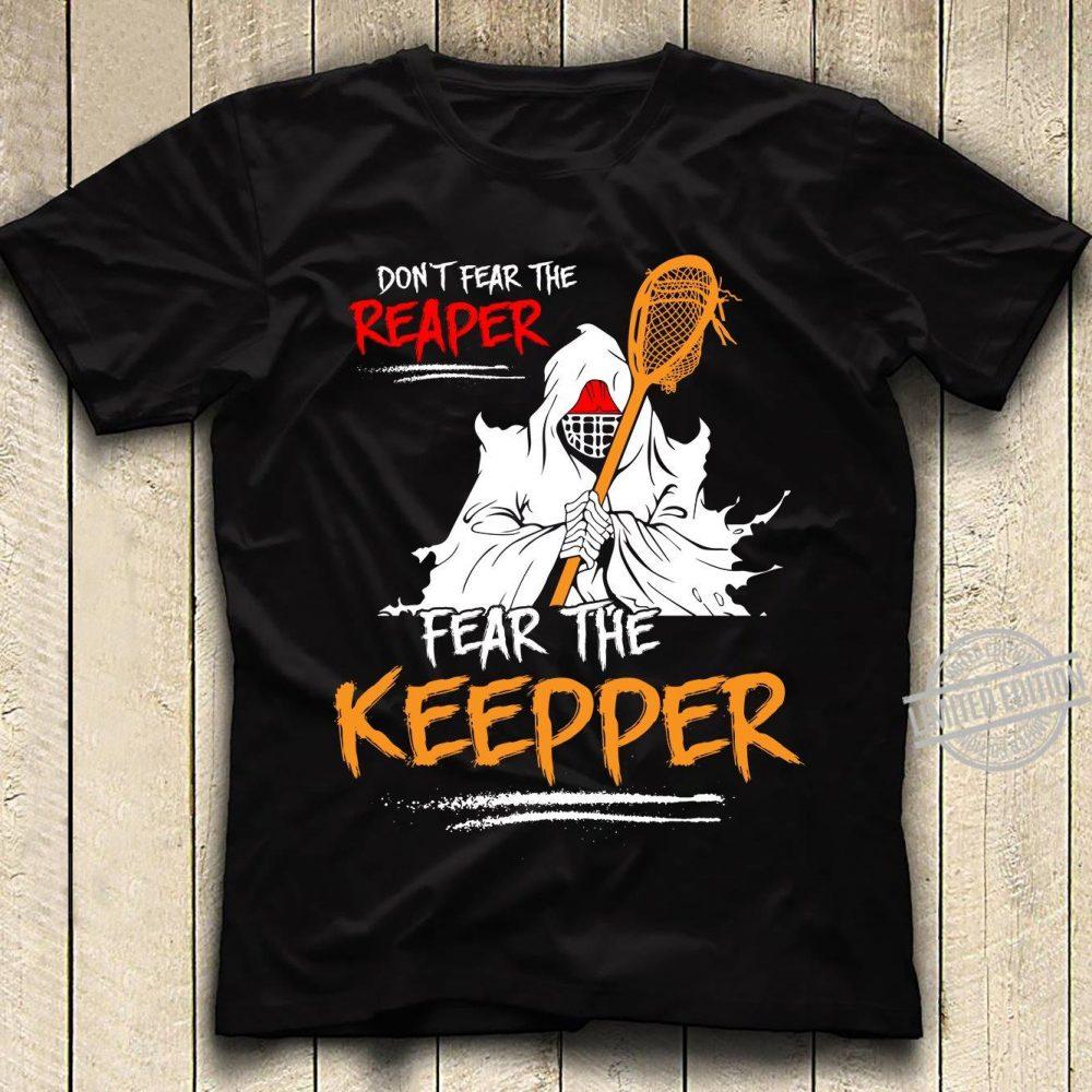 Don'r Fear The Reaper Fear The Keepper Shirt