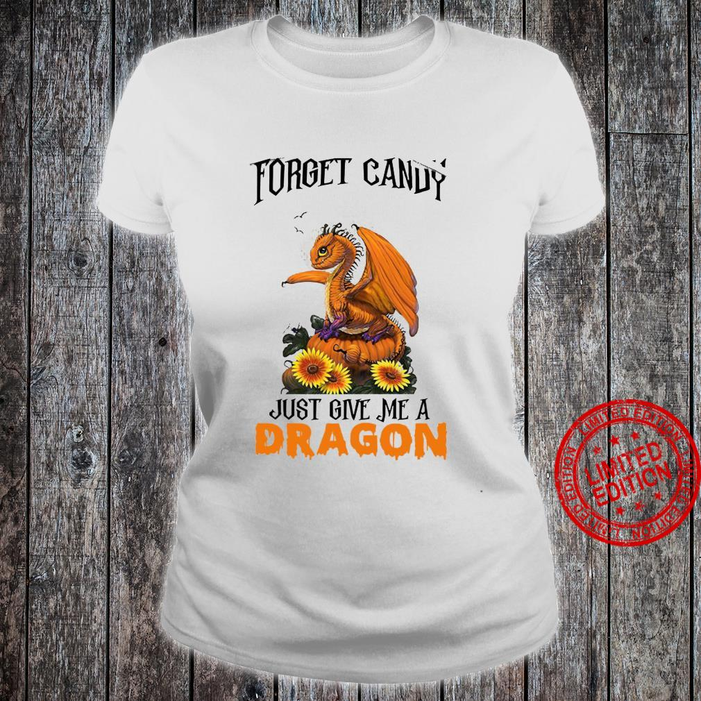 Forget Candy Just Give Me A Dragon Shirt ladies tee