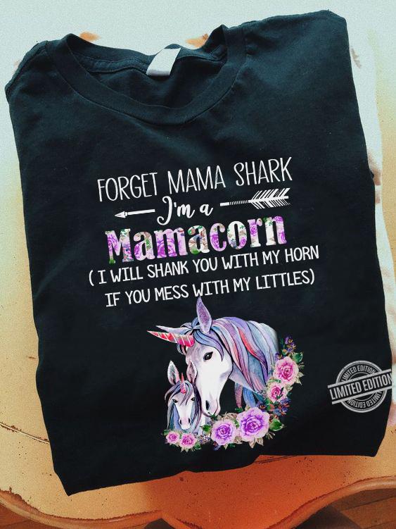 Forget Mama Shark I'm A Mamacorn Shirt