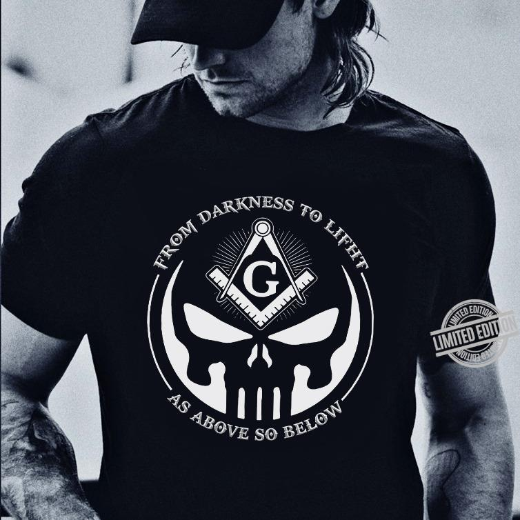 From Darkness To Lifht As Above So Below Shirt