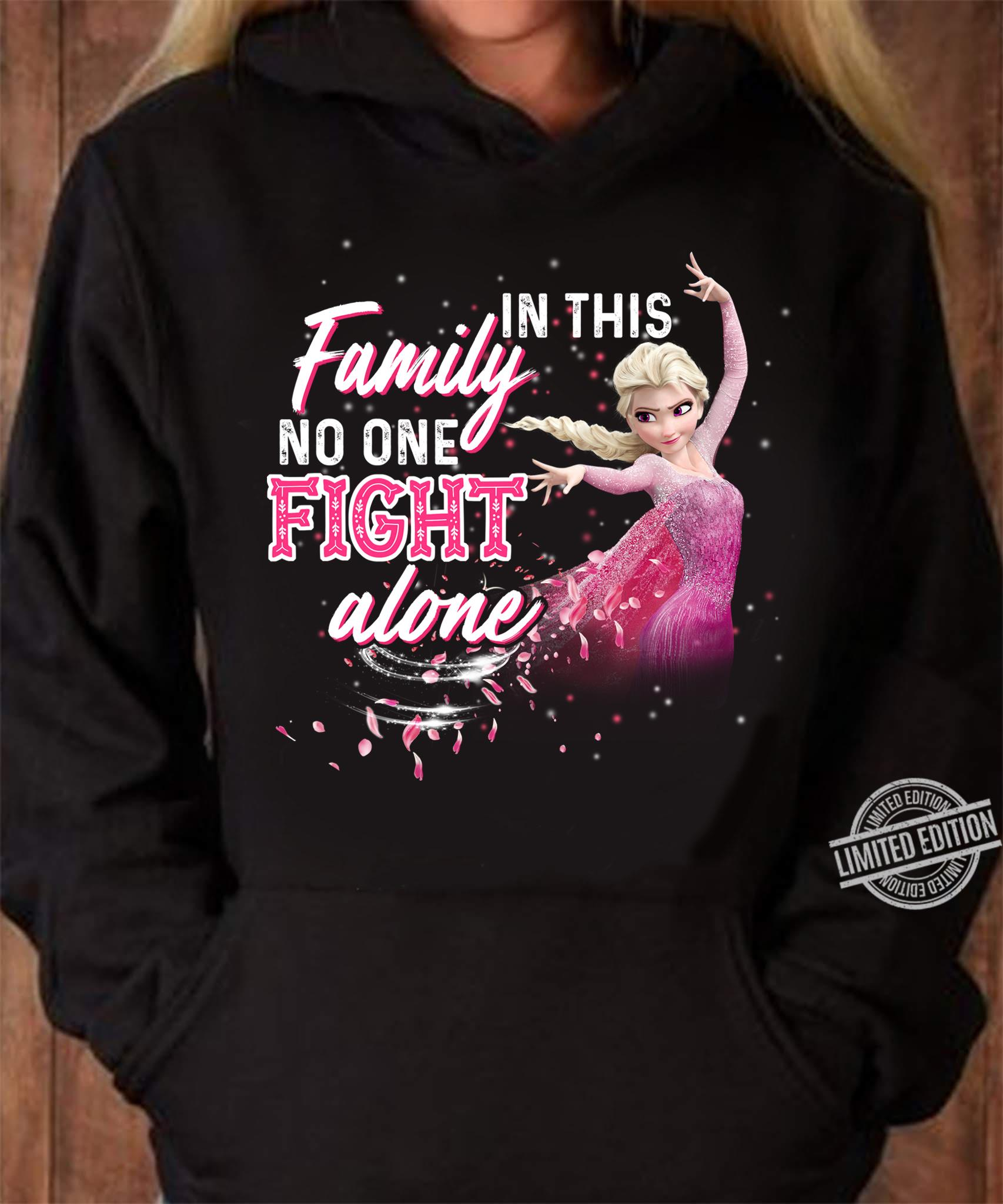Frozen In This Family No One Fight Alone Shirt