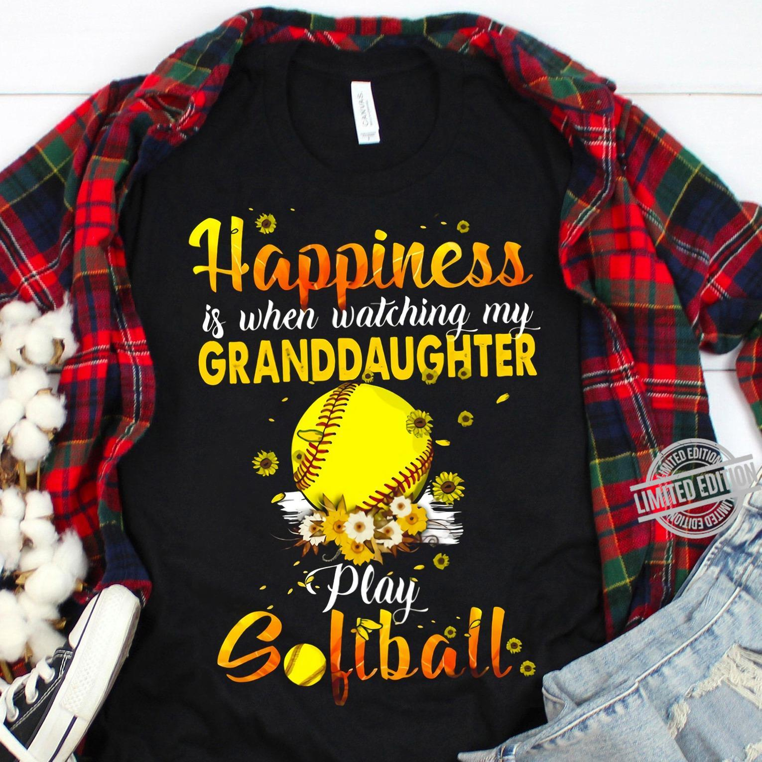 Happines Granddaughter Play Softball Shirt