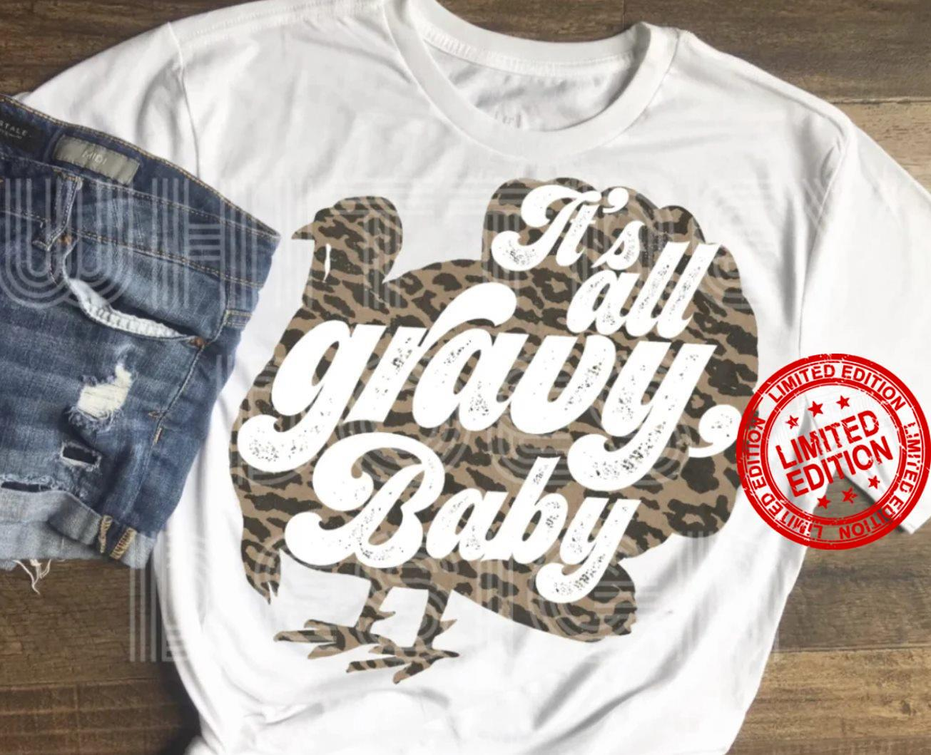 It's All Gravy Baby Shirt