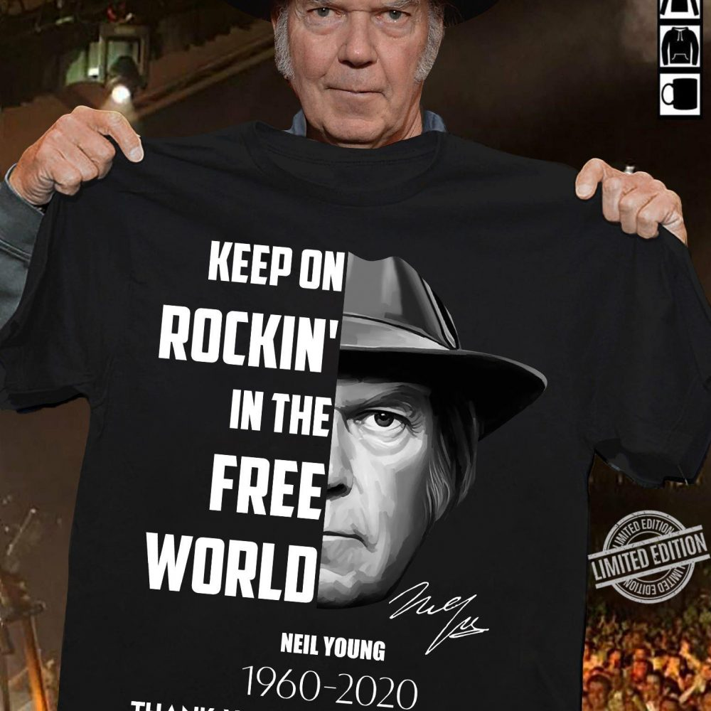 Keep On Rockin' In The Free Would Neil Young Signature Shirt