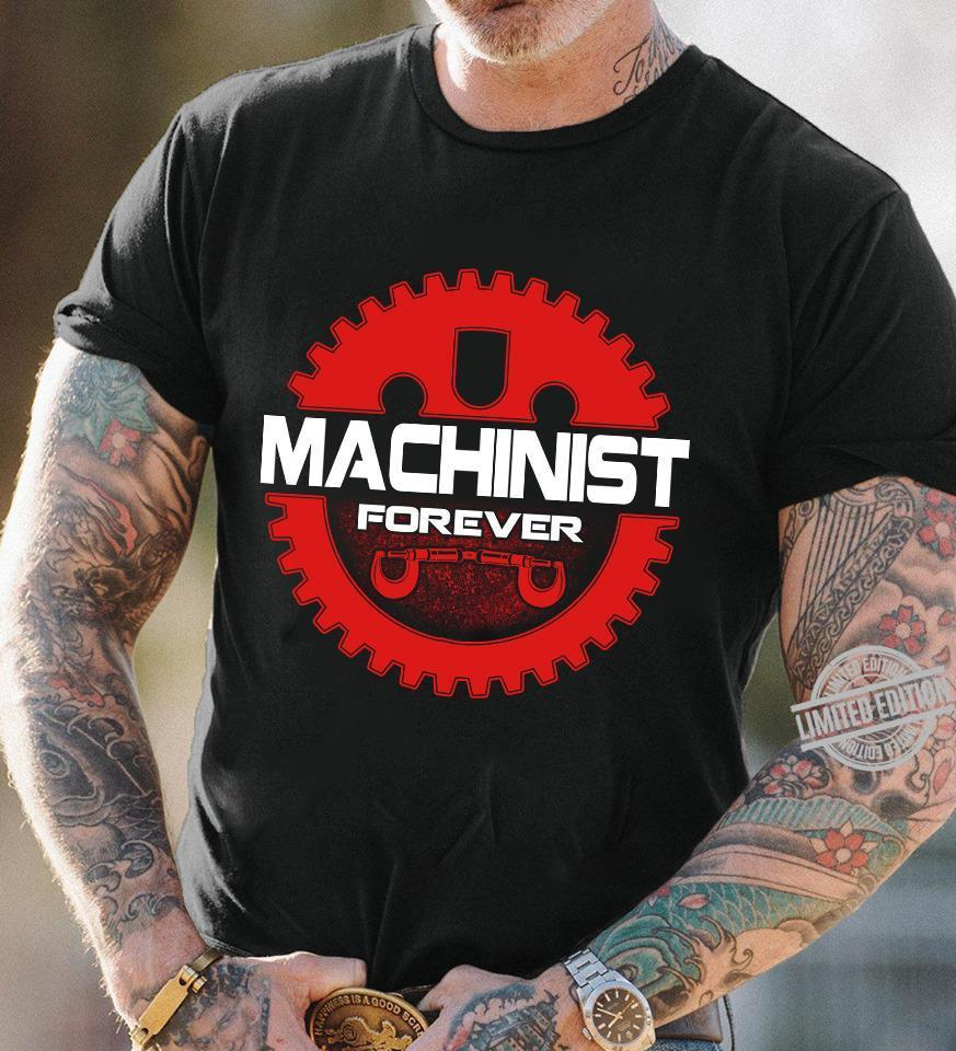 Machinist Forever Shirt