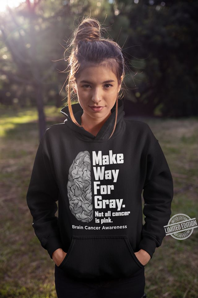 Make Way For Gray Not All Cancer Is Pink Shirt