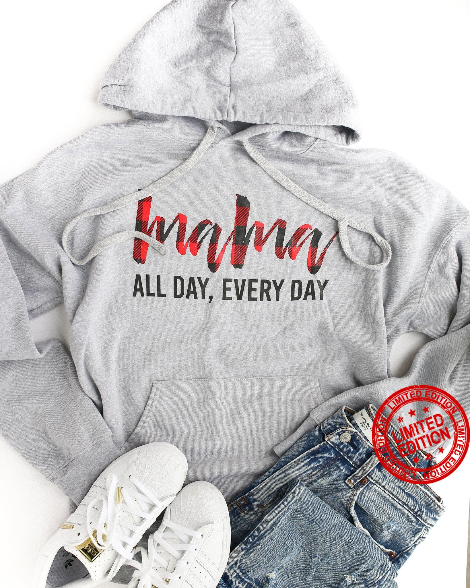Mama All Day Every Day Shirt