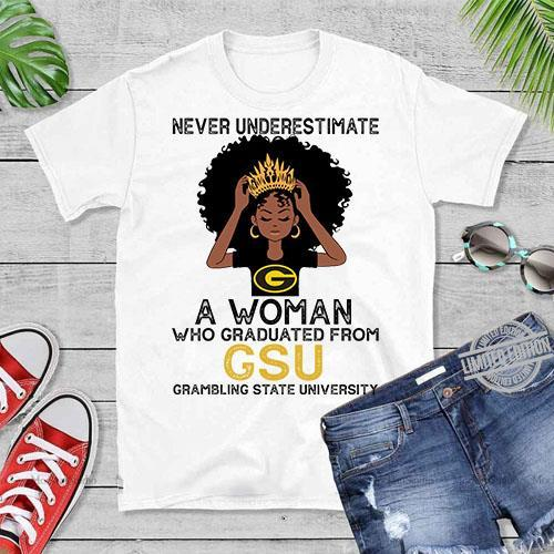 Never Underestimate A Woman Who Graduated From GSU Grambling State University Shirt