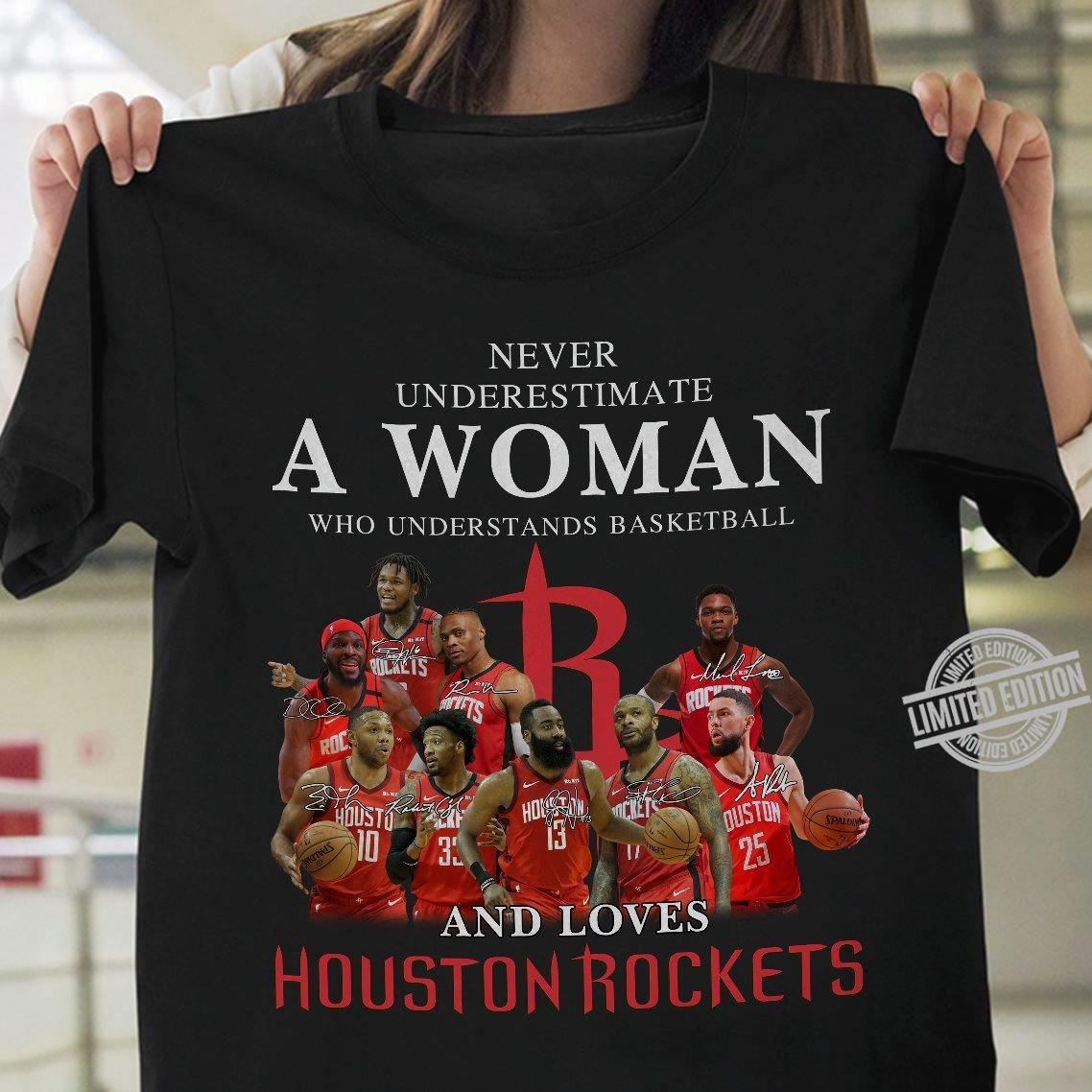 Never Underestimate A Woman Who Understands Basketball And Loves Houston Rockets Shirt
