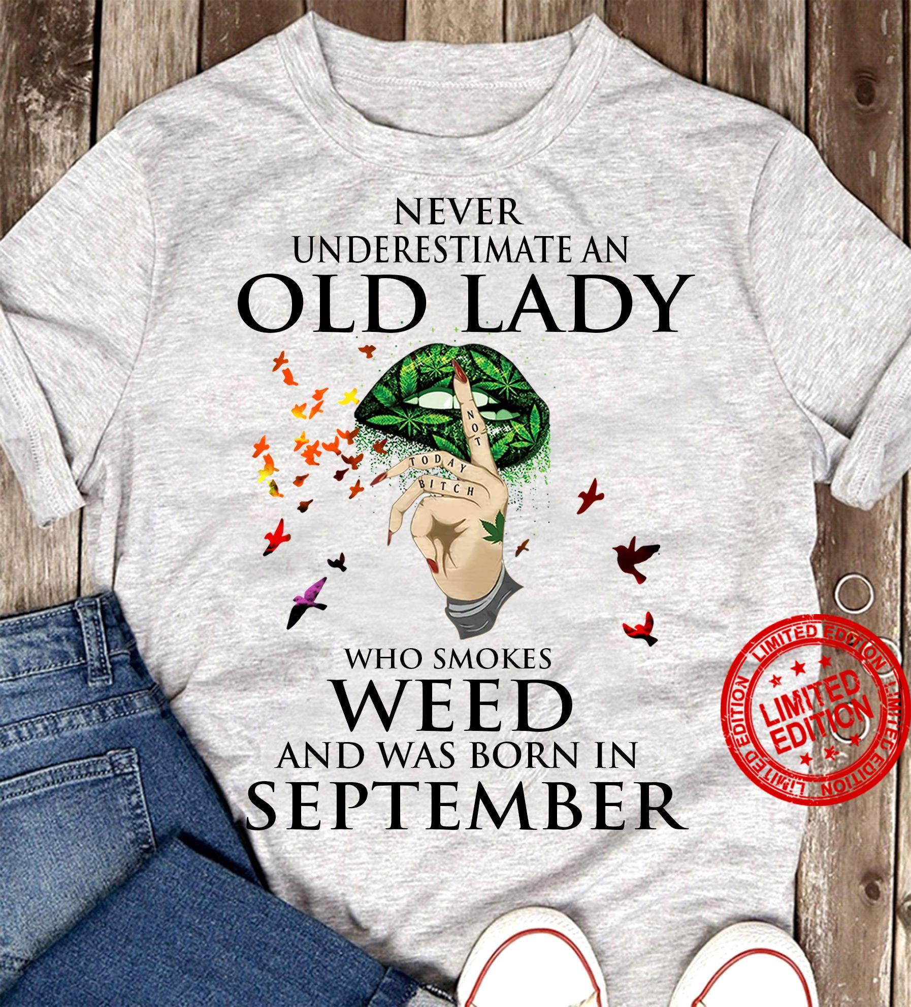 Never Underestimate An Old Lady Who Smokes Weed And Was Born In September Shirt