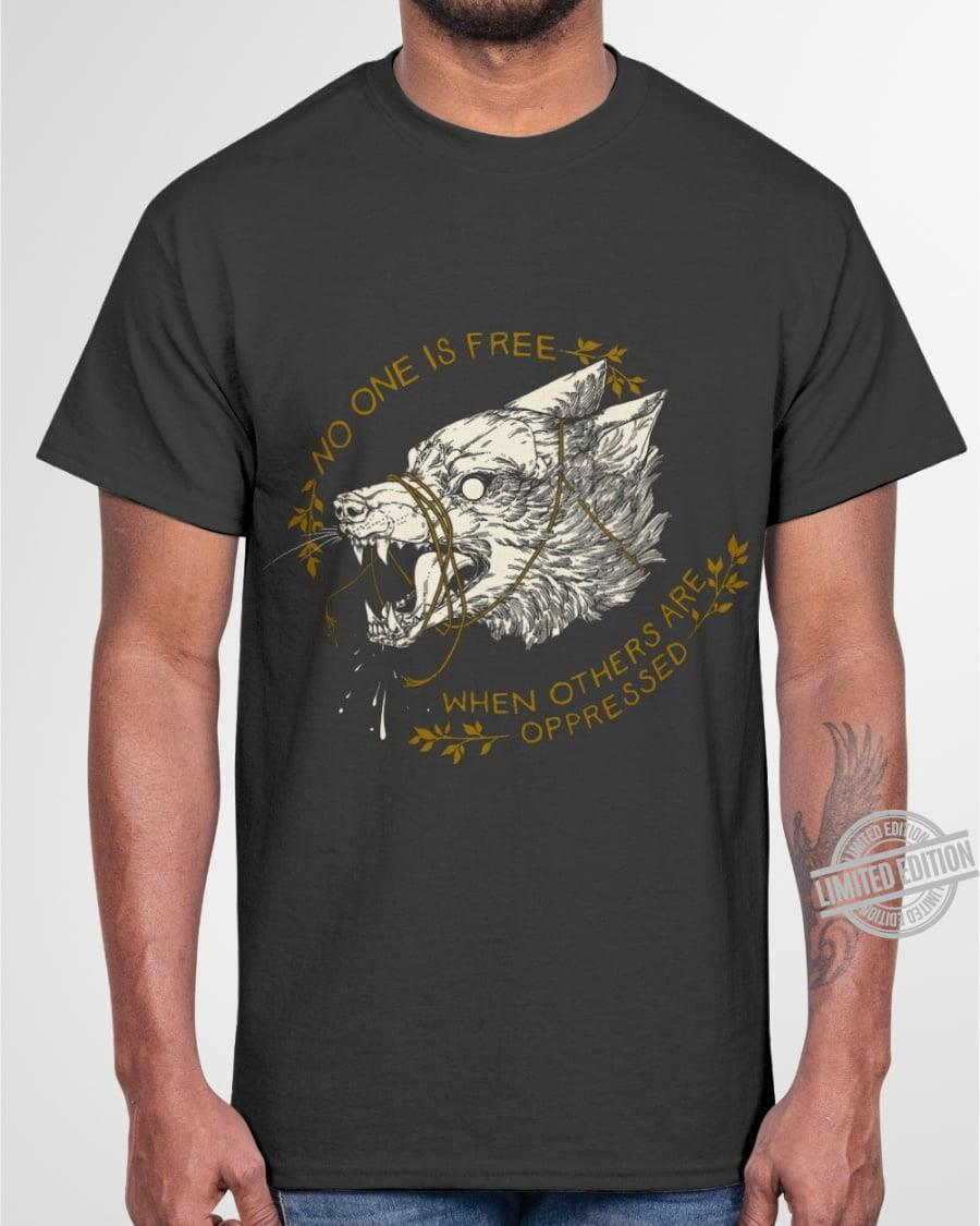 No One Is Free When Others Are Oppressed Shirt
