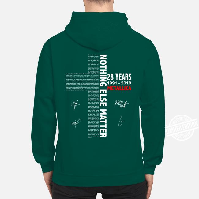 Nothing else matter 28 years 1991 2019 Metallica Shirt