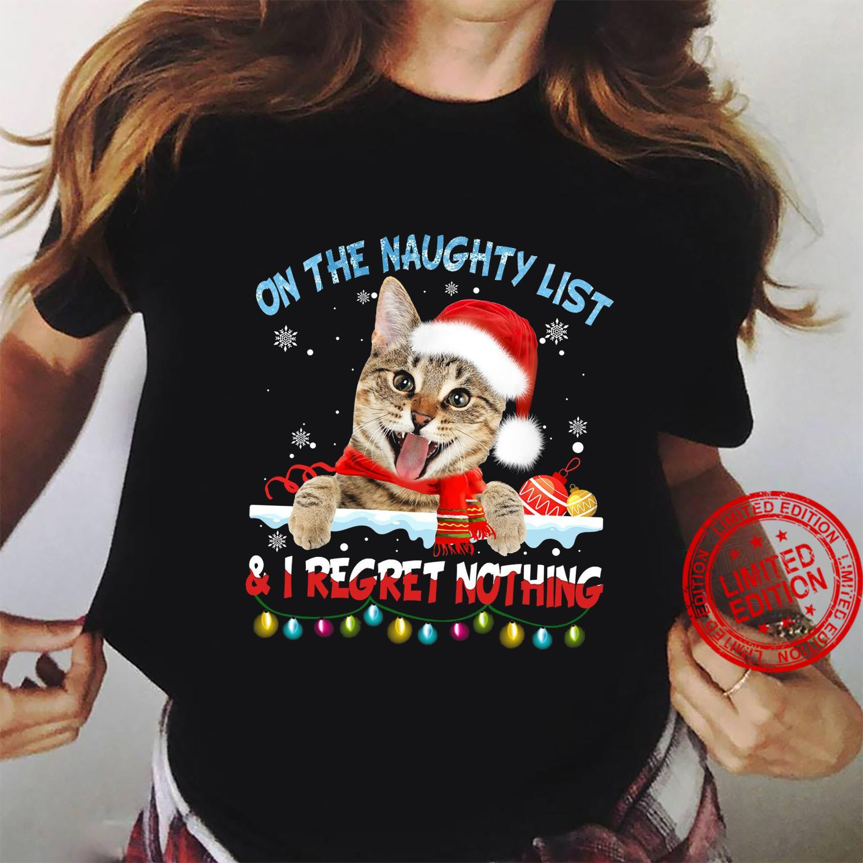 On The Naughty List & I Regret Nothing Shirt ladies tee