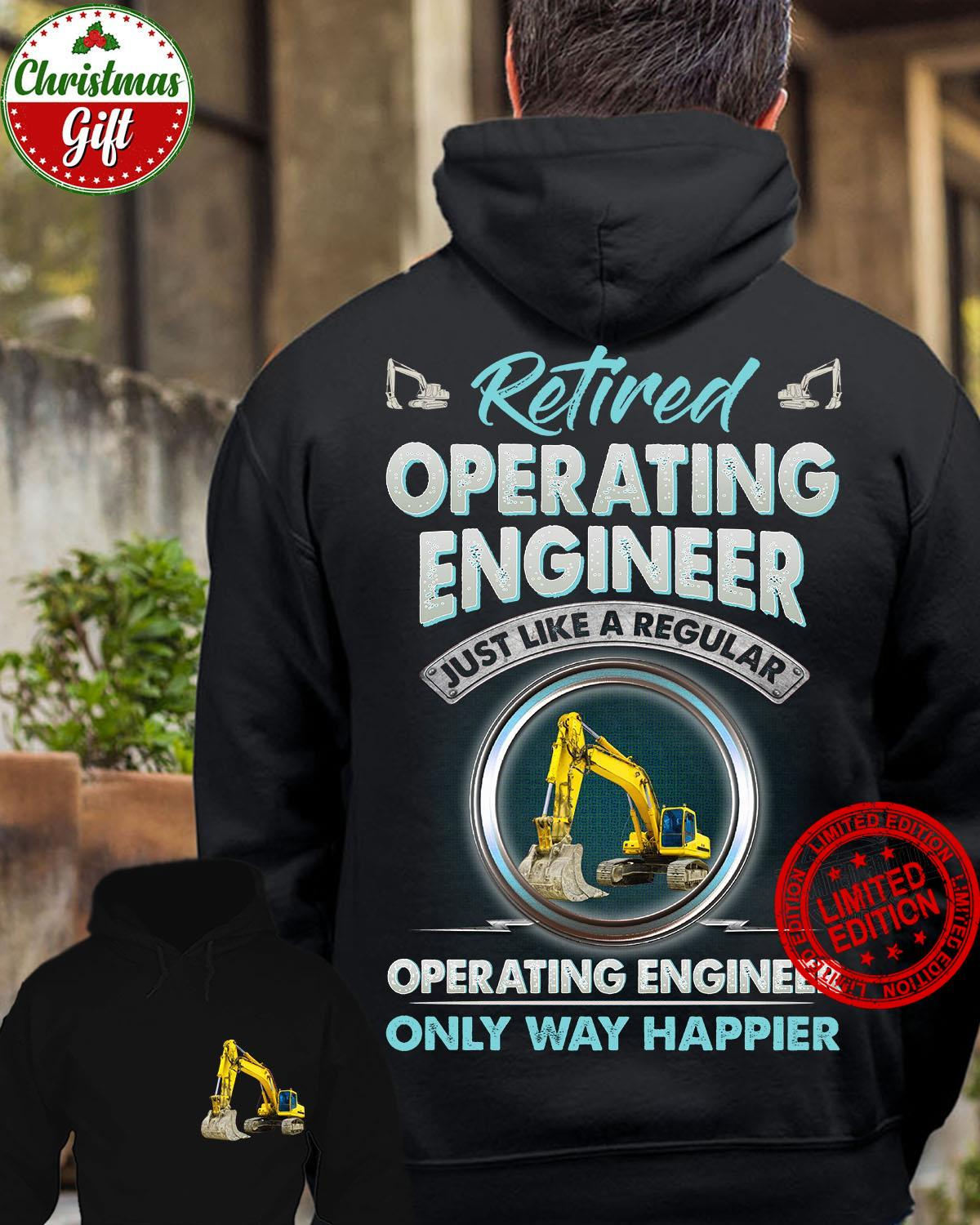 Retired Operating Engineer Just Like A Regular Bus Driver Only Way Happier Shirt
