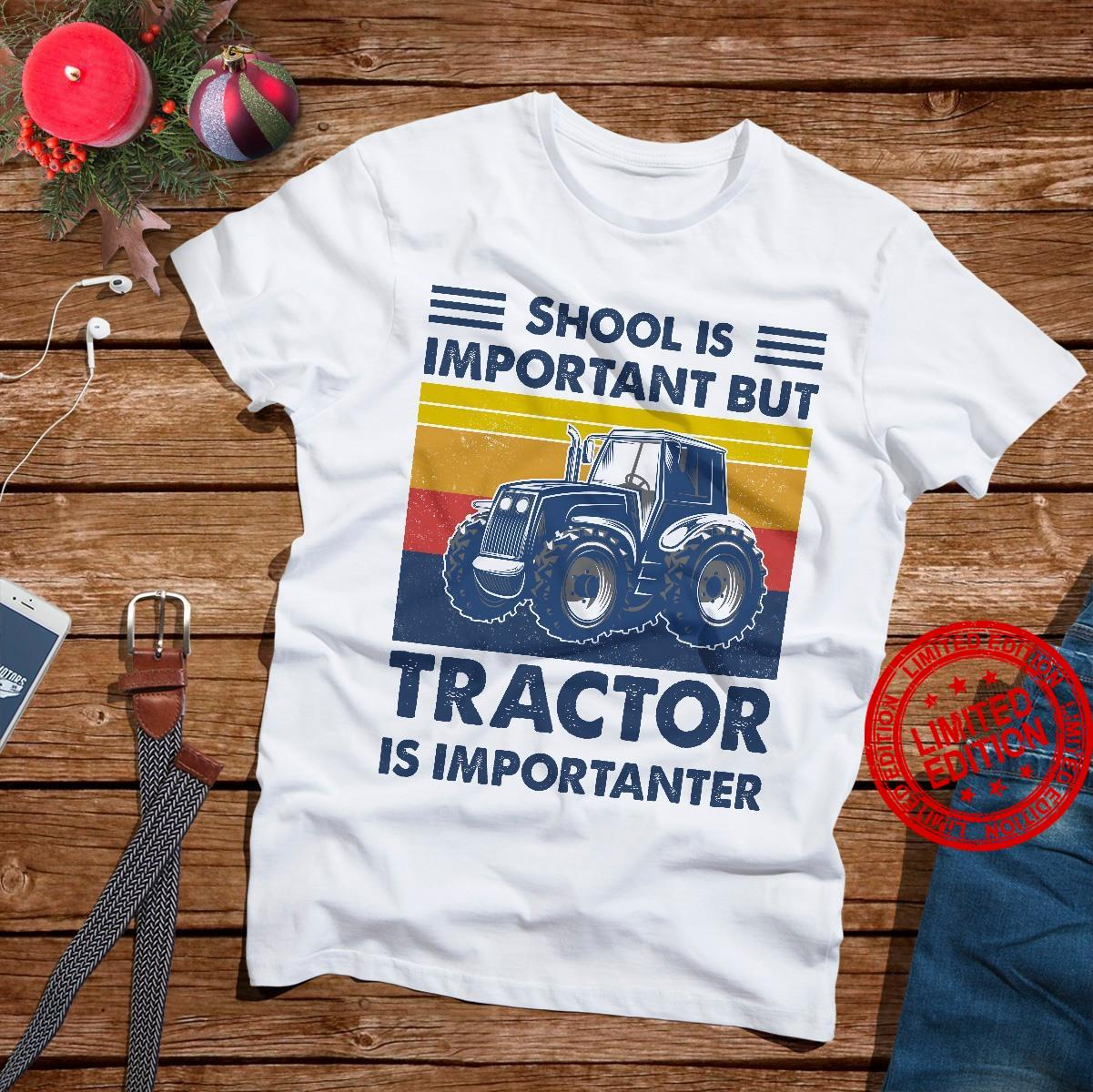 School Is Important But Tractor Is Importanter Shirt
