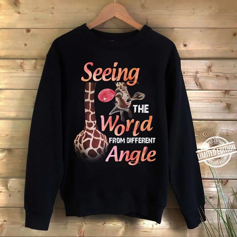 Seeing the World From Different Angle Shirt