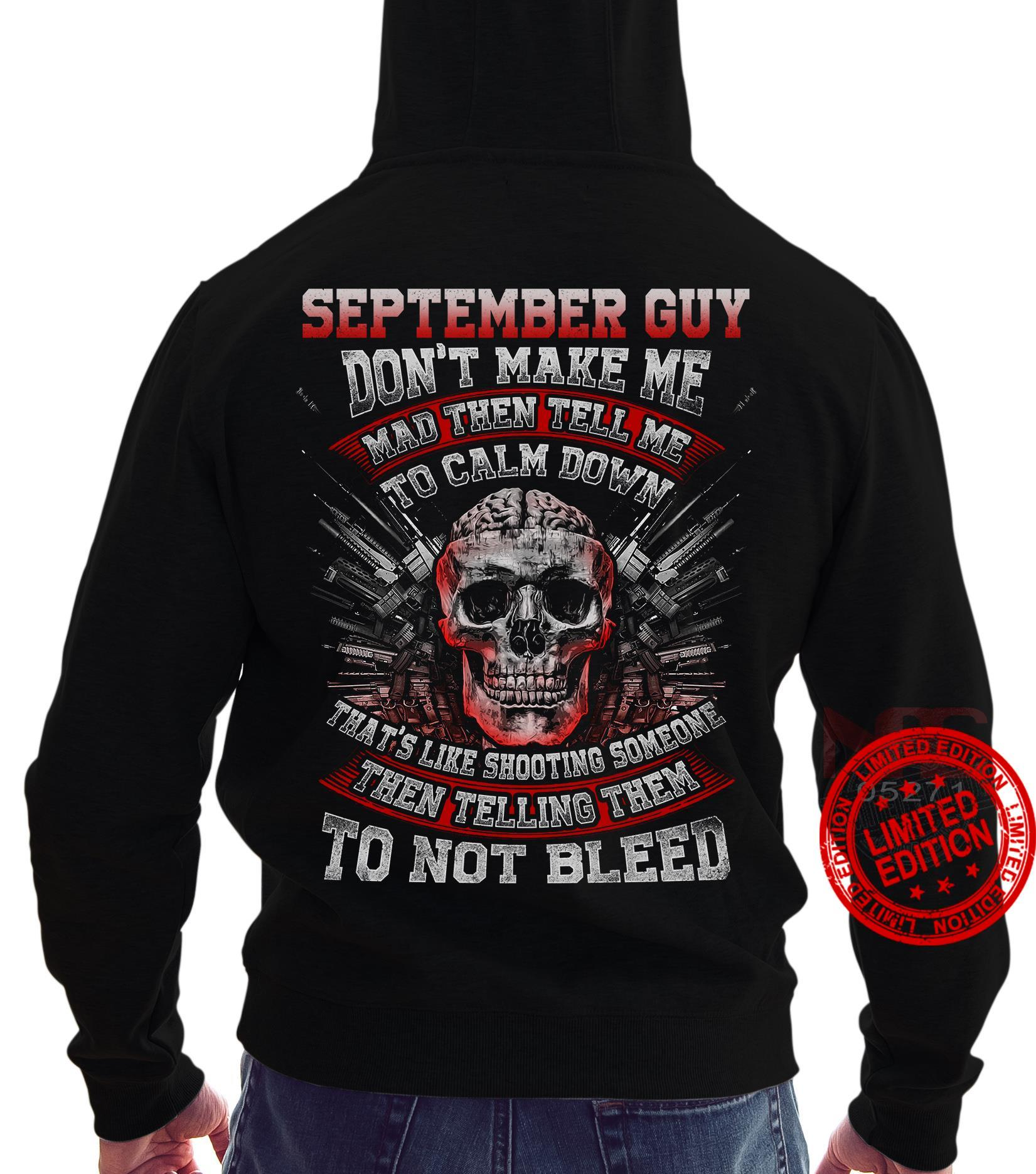 September Guy Don't Make Me Mad Then Tell Me To Calm Down Shirt
