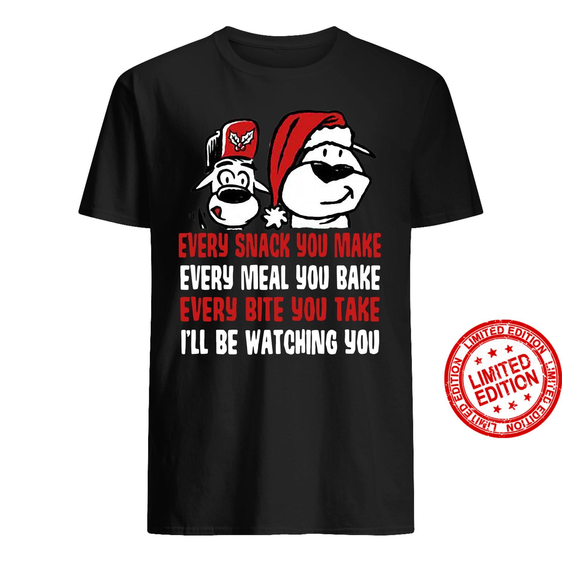 Snoopy Every Snack You Make Every Meal You Bake Every Bite You Take I'll Be Watching You Shirt